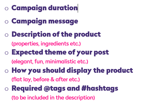 campaign duration, campaign message, description of the product, expected theme of your post, how you should display the product, required tags and hashtags